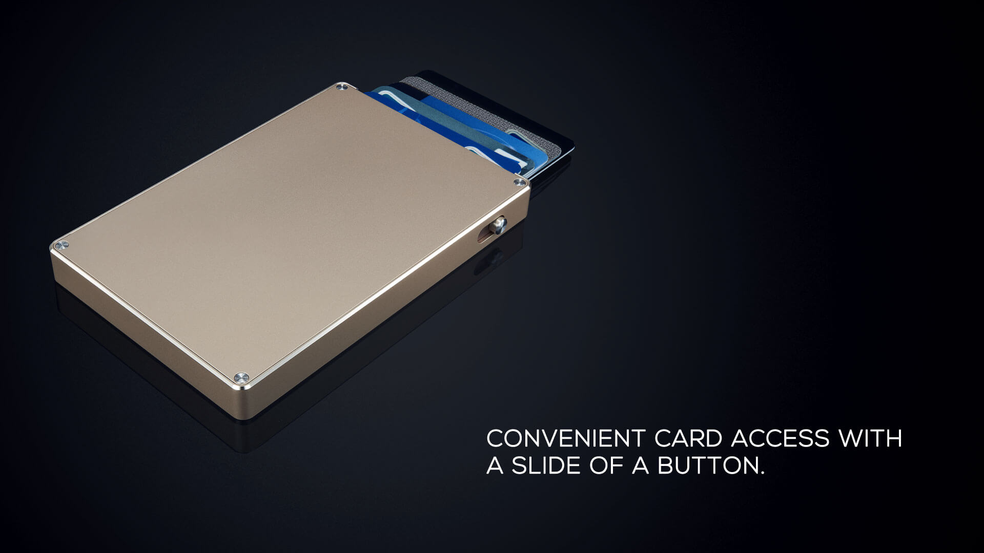 convenient card access with a slide of a button